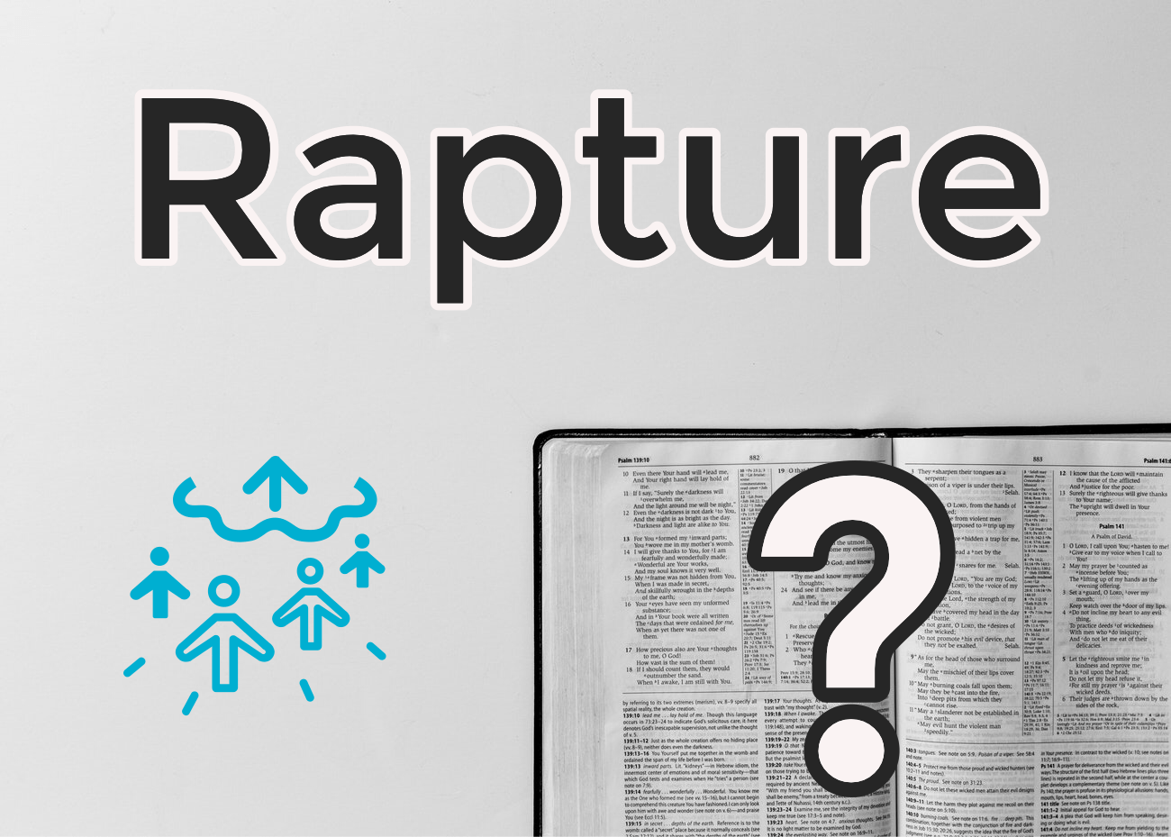 Is the Rapture a Biblical Doctrine