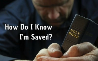 How Do I Know I'm Saved?