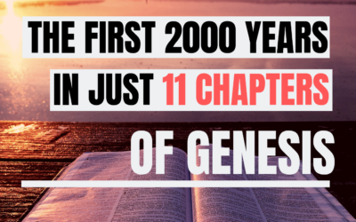 The First 2000 Years in 11 Chapters – Genesis 1 – 11