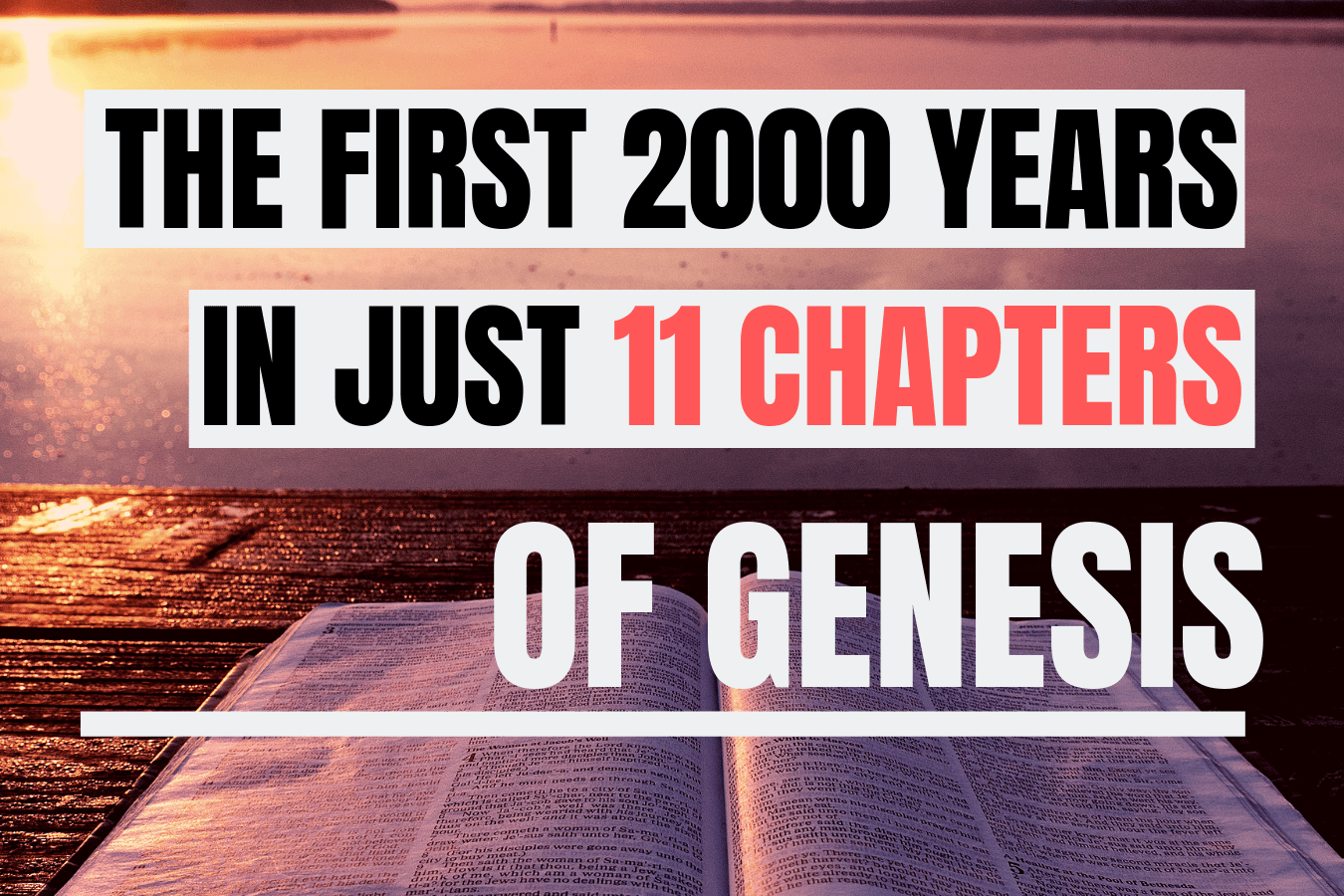 2000 years of human history are in the first eleven chapters of Genesis