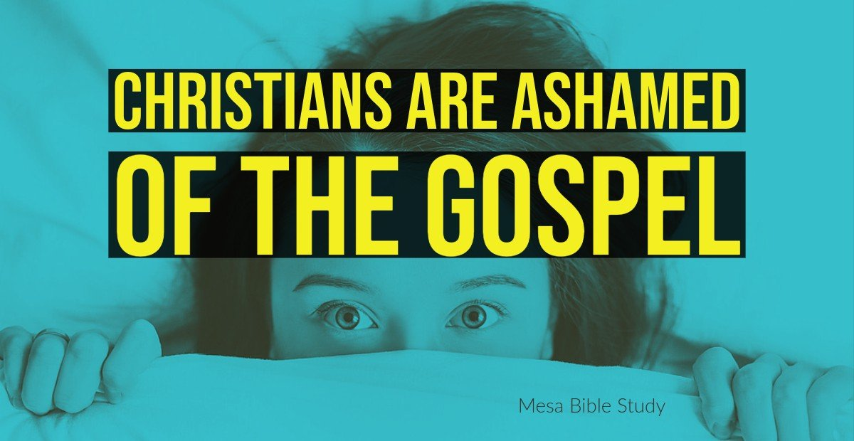 The Church is weak because Christians are ashamed of the Gospel