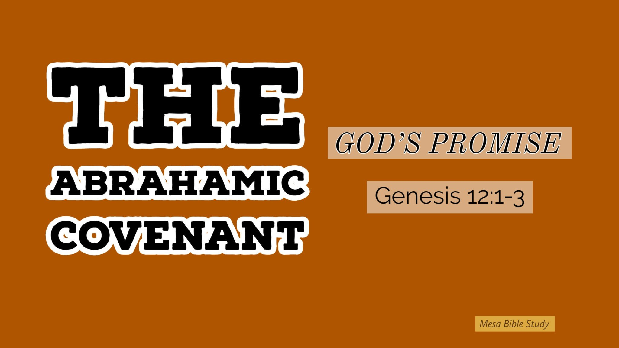 The Abrahamic Covenant is a key to understanding the Bible