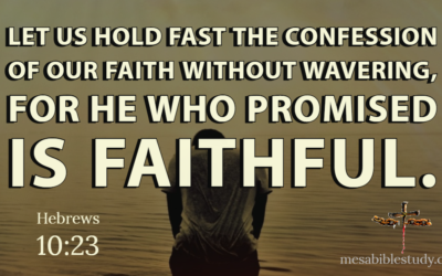 Hold Fast to Your Faith Through Tough Times Because God is Faithful