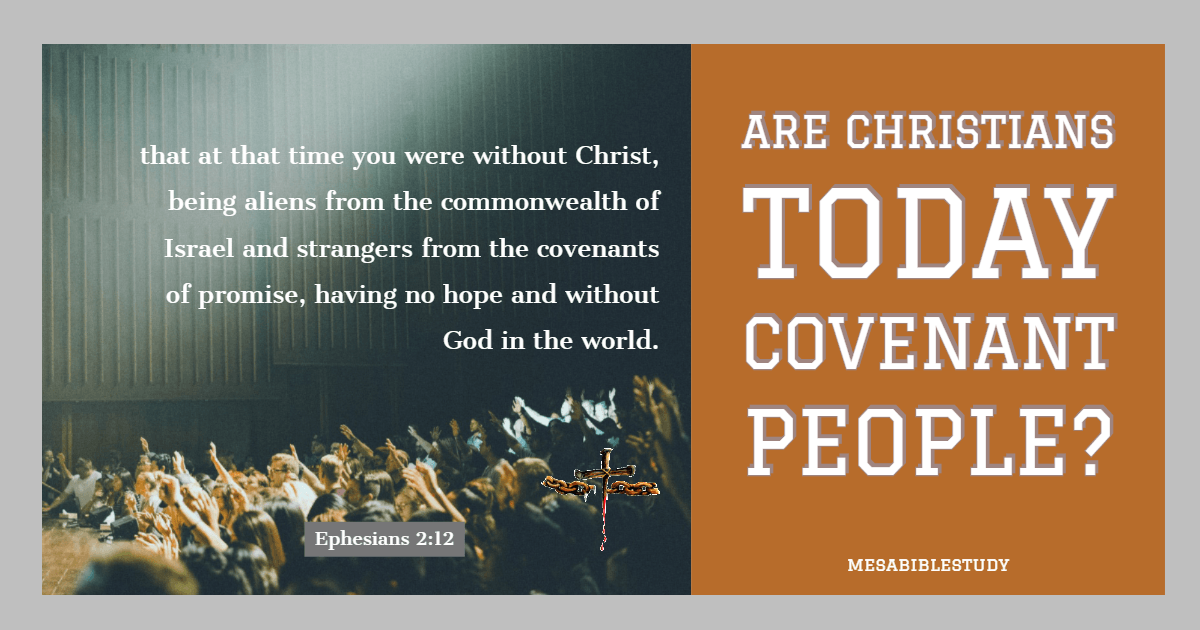 Are Christians Covenant People?