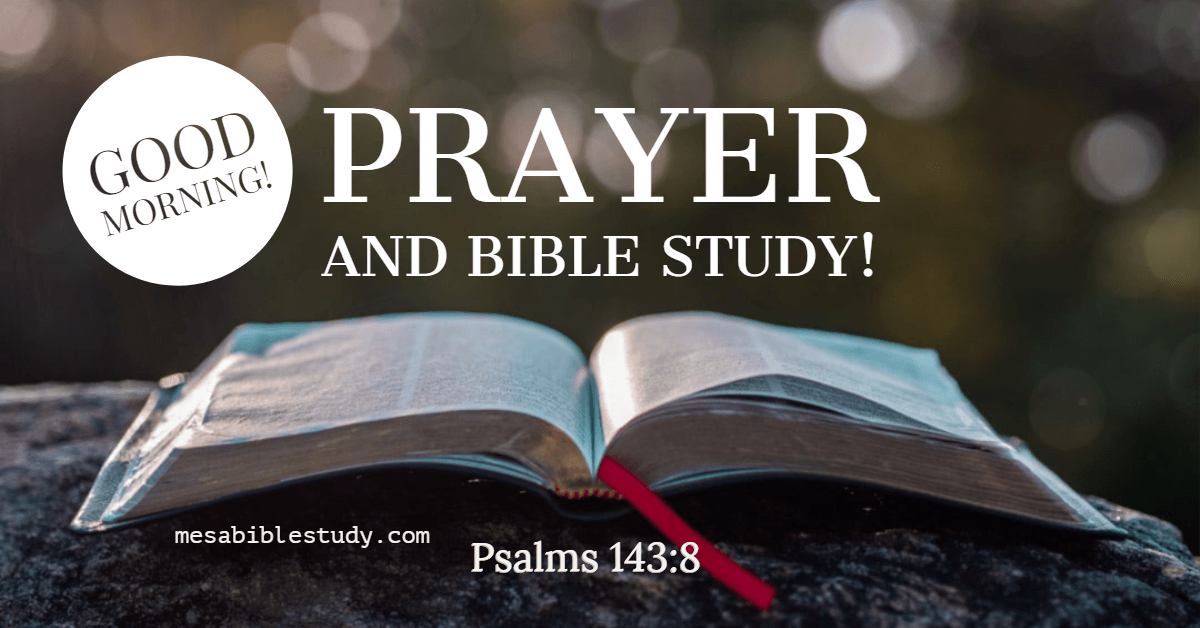 Start your day with prayer and bible study