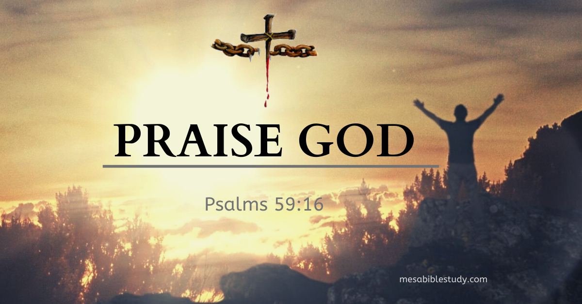 Sing praises to God for His power and great love for us