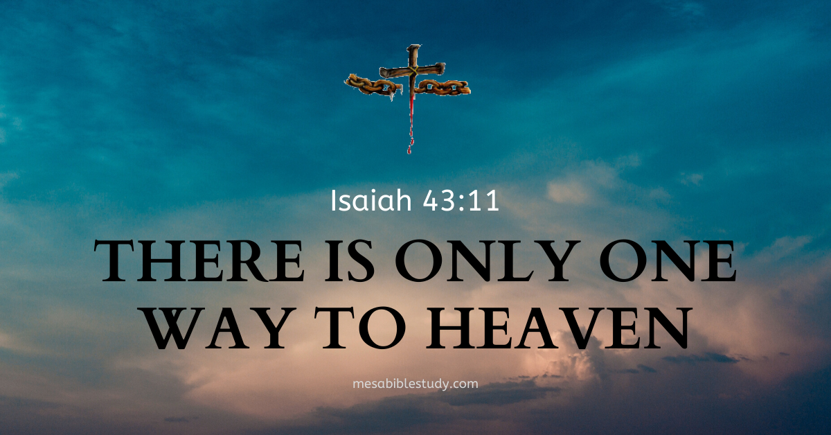 The only way to heaven is through Jesus Christ