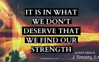 It is In what we Don't Deserve that we Find our Strength…to Overcome ALL that Satan Throws at Us