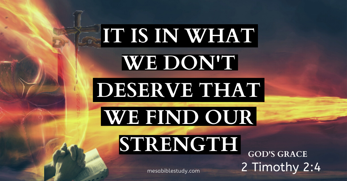 It is in what we don't deserve that we find our strength