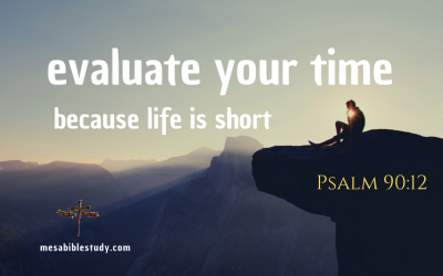 Evaluate Your Time Because Life is Short