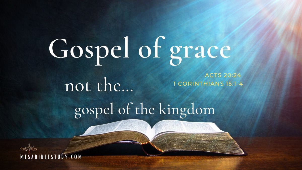 Gospel of Grace not the Gospel of the Kingdom