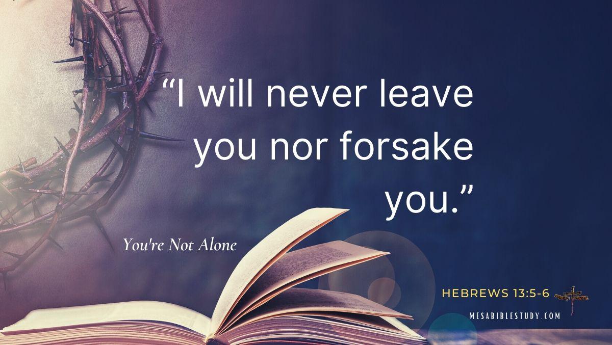 Jesus will never forsake us