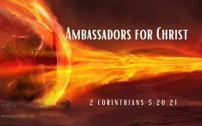 Christians are Citizens of Heaven Living on Earth as 'Ambassadors for Christ' to Share the Gospel & Stand against Evil