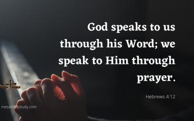 God Speaks to Us through His Word; We Speak to Him through Prayer