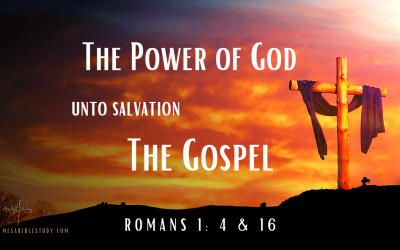 The Power of God Unto Salvation is the Gospel