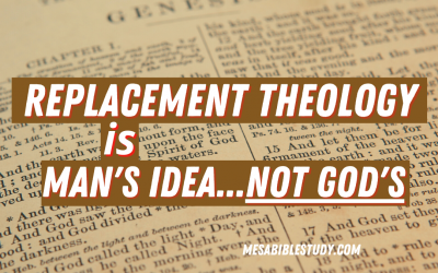Replacement Theology is Man's Idea Not God's