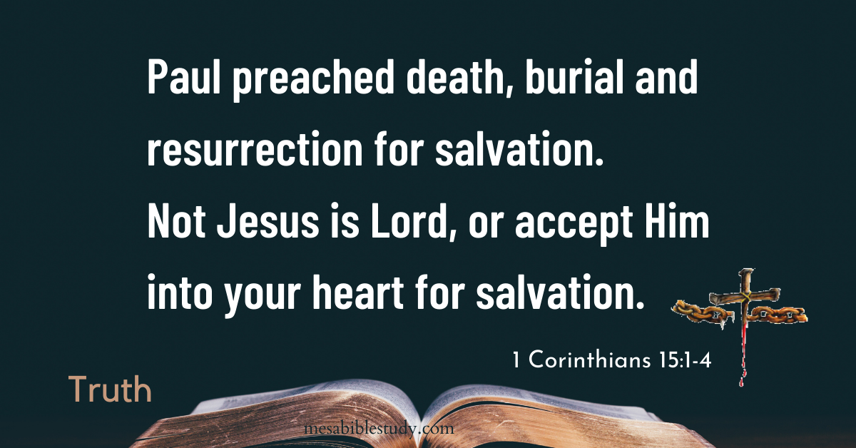 The apostle Paul preached death, burial and resurrection for salvation