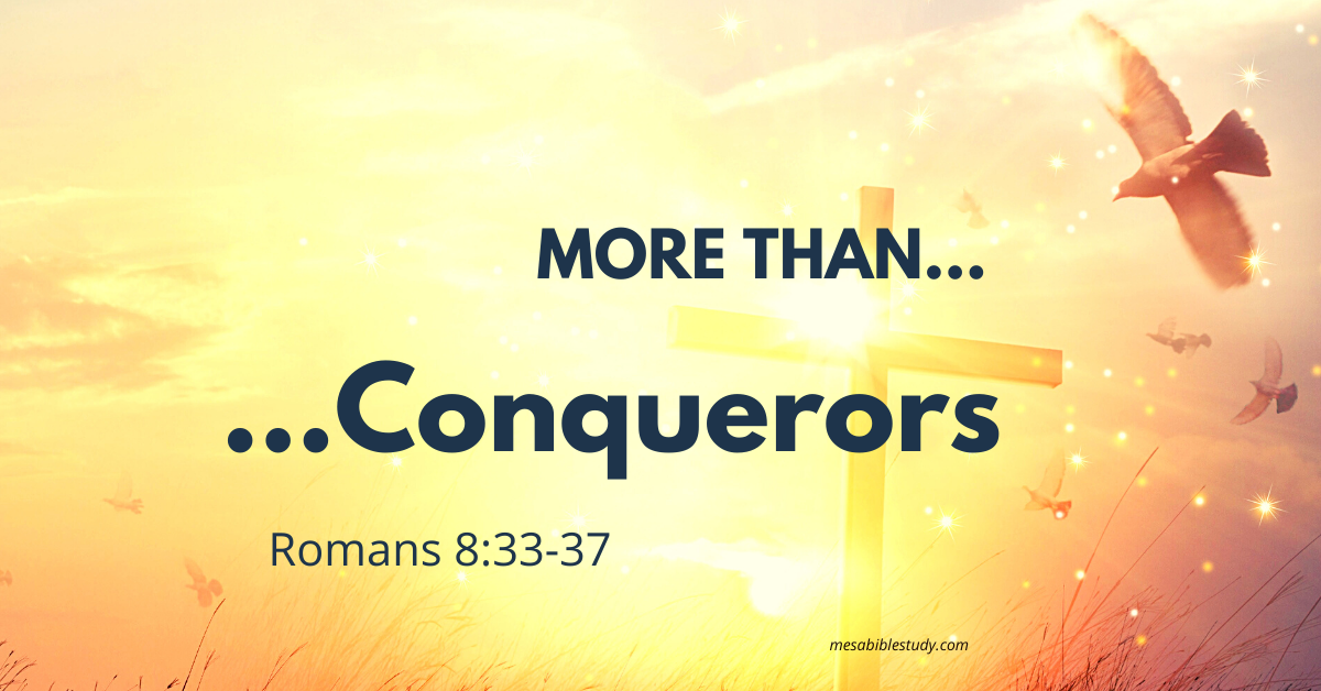 Christians are more than conquerors because of Christ
